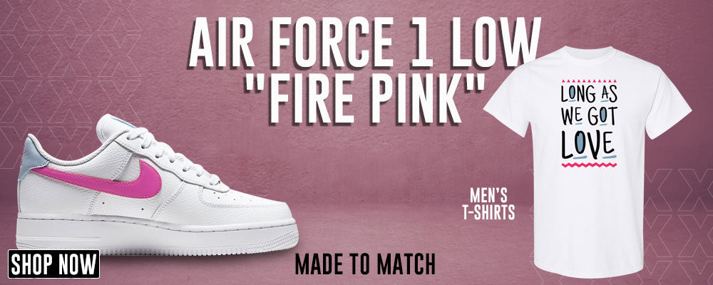 Air Force 1 Low Fire Pink T Shirts to match Sneakers | Tees to match Nike Air Force 1 Low Fire Pink Shoes