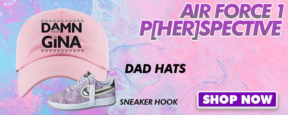 Air Force 1 P[HER]SPECTIVE Dad Hats to match Sneakers | Hats to match Nike Air Force 1 P[HER]SPECTIVE Shoes