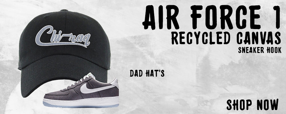 Air Force 1 Low Recycled Canvas Dad Hats to match Sneakers | Hats to match Nike Air Force 1 Low Recycled Canvas Shoes