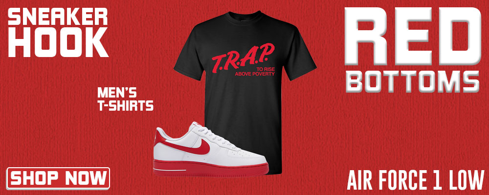 Air Force 1 Low Red Bottoms T Shirts to match Sneakers | Tees to match Nike Air Force 1 Low Red Bottoms Shoes