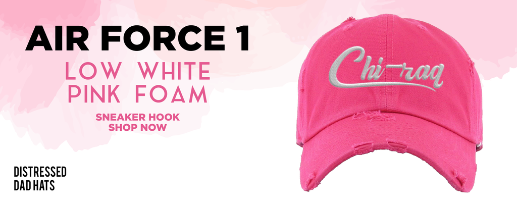 Air Force 1 Low White Pink Foam Distressed Dad Hats to match Sneakers | Hats to match Nike Air Force 1 Low White Pink Foam Shoes