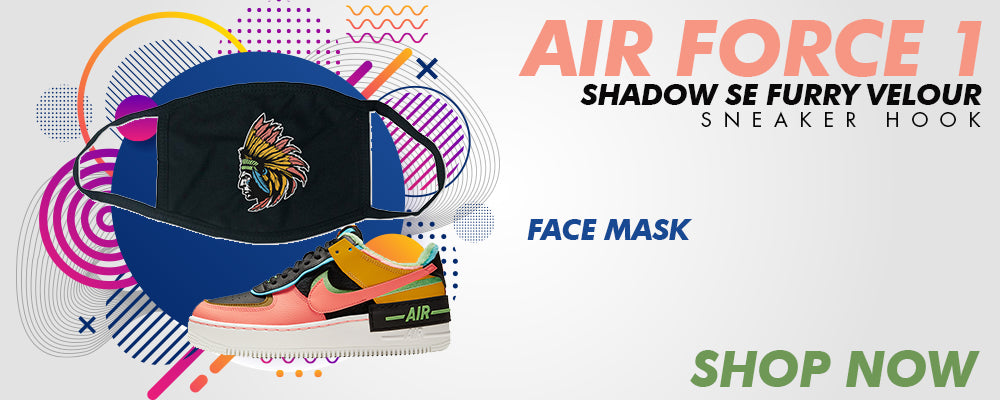 Air Force 1 Shadow SE Furry Velour Face Mask to match Sneakers | Masks to match Nike Air Force 1 Shadow SE Furry Velour Shoes