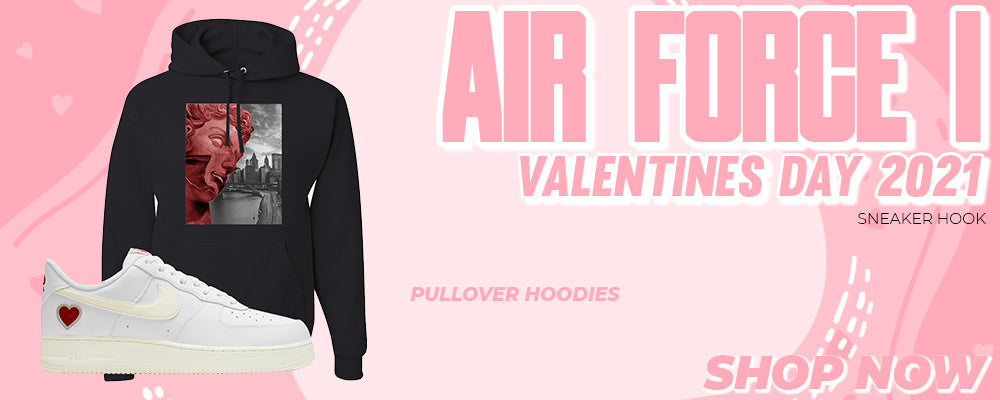 Air Force 1 Valentines Day 2021 Pullover Hoodies to match Sneakers | Hoodies to match Nike Air Force 1 Valentines Day 2021 Shoes