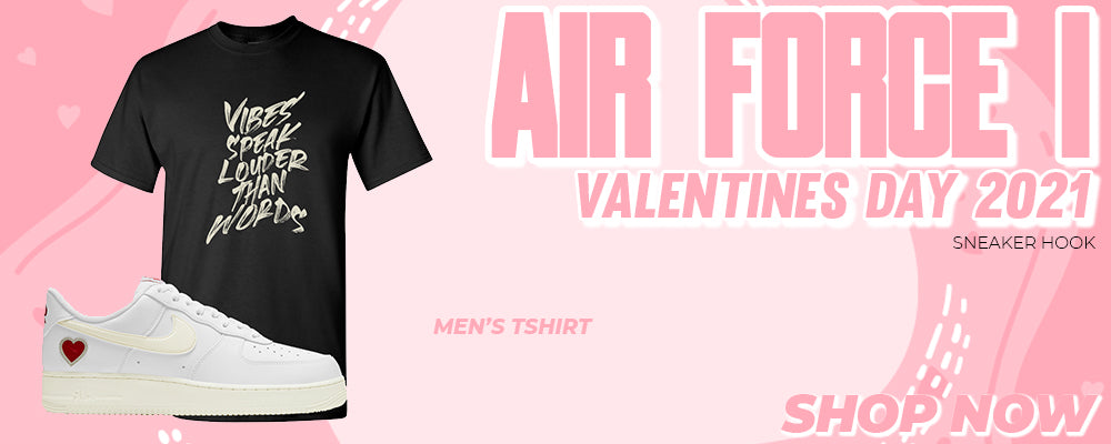 Air Force 1 Valentines Day 2021 T Shirts to match Sneakers | Tees to match Nike Air Force 1 Valentines Day 2021 Shoes