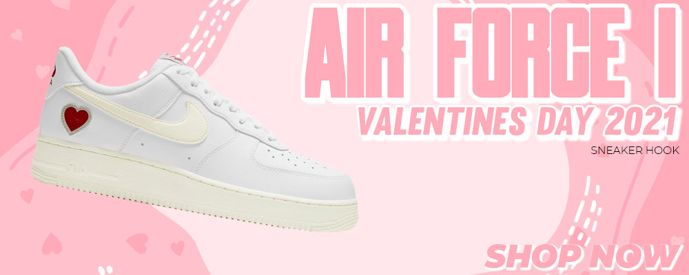 Air Force 1 Valentines Day 2021 Clothing to match Sneakers | Clothing to match Nike Air Force 1 Valentines Day 2021 Shoes