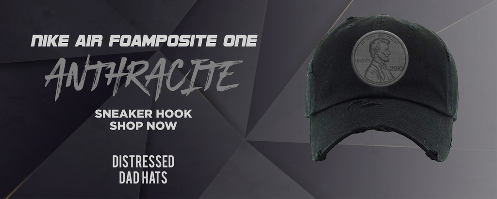Air Foamposite One Anthracite Distressed Dad Hats to match Sneakers | Hats to match Nike Air Foamposite One Anthracite Shoes