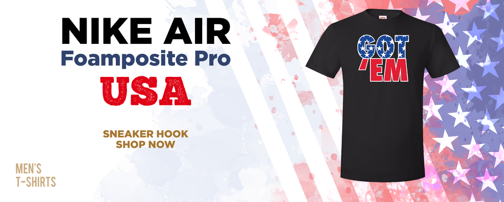 Air Foamposite Pro USA T Shirts to match Sneakers | Tees to match Nike Air Foamposite Pro USA Shoes