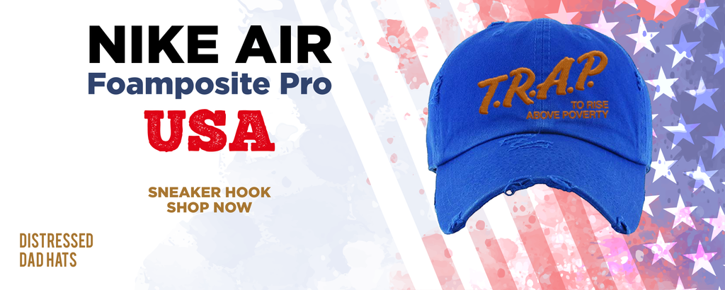 Air Foamposite Pro USA Distressed Dad Hats to match Sneakers | Hats to match Nike Air Foamposite Pro USA Shoes