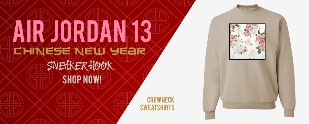 Crewneck Sweatshirts Made to Match Air Jordan 13 Chinese New Year Sneakers