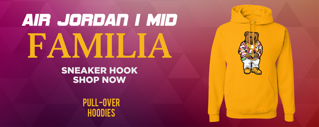 Air Jordan 1 Mid Familia Pullover Hoodies to match Sneakers | Hoodies to match Nike Air Jordan 1 Mid Familia Shoes