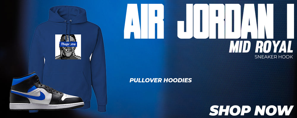Air Jordan 1 Mid Royal Pullover Hoodies to match Sneakers   Hoodies to match Nike Air Jordan 1 Mid Royal Shoes