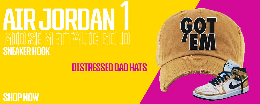 Air Jordan 1 Mid SE Metallic Gold Distressed Dad Hats to match Sneakers | Hats to match Nike Air Jordan 1 Mid SE Metallic Gold Shoes