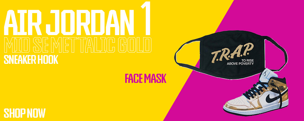Air Jordan 1 Mid SE Metallic Gold Face Mask to match Sneakers | Masks to match Nike Air Jordan 1 Mid SE Metallic Gold Shoes