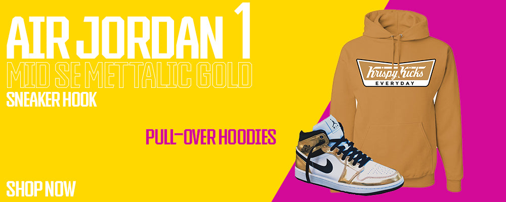 Air Jordan 1 Mid SE Metallic Gold Pullover Hoodies to match Sneakers | Hoodies to match Nike Air Jordan 1 Mid SE Metallic Gold Shoes