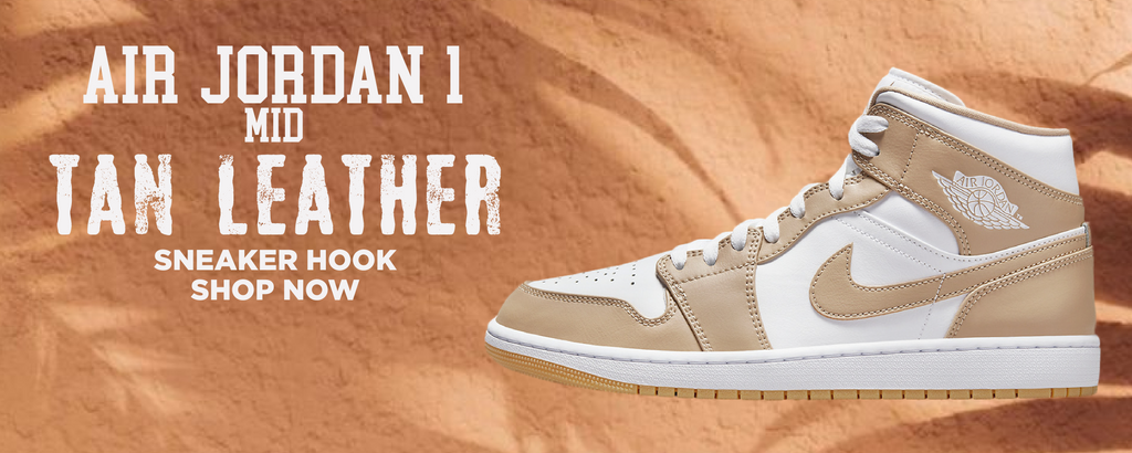 Air Jordan 1 Mid Tan Leather Clothing to match Sneakers | Clothing to match Nike Air Jordan 1 Mid Tan Leather Shoes