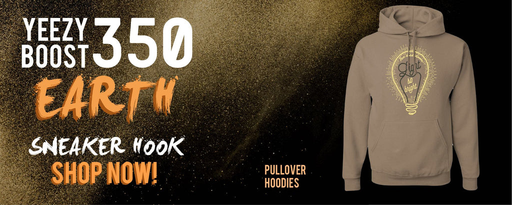 Yeezy Boost 350 V2 Earth | Pullover Hoodies To Match Sneakers
