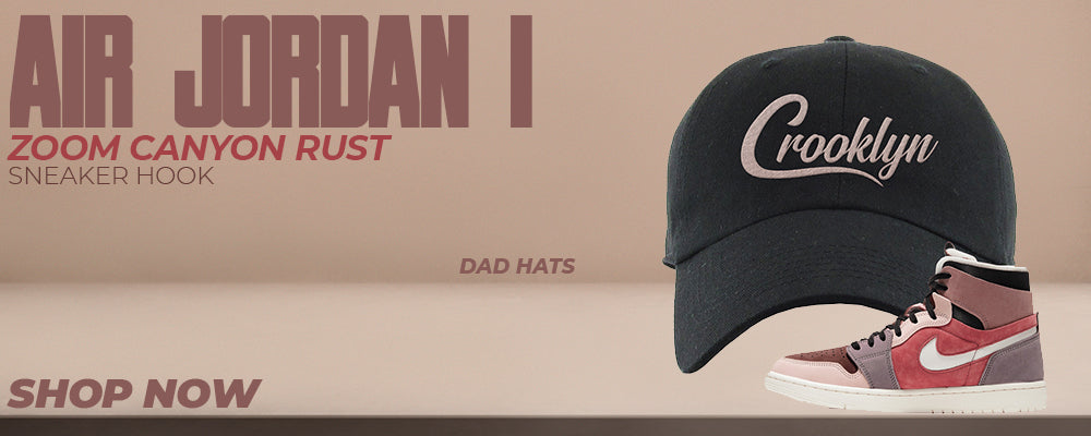 Air Jordan 1 Zoom Canyon Rust Dad Hats to match Sneakers | Hats to match Nike Air Jordan 1 Zoom Canyon Rust Shoes