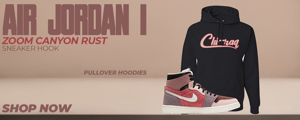 Air Jordan 1 Zoom Canyon Rust Pullover Hoodies to match Sneakers | Hoodies to match Nike Air Jordan 1 Zoom Canyon Rust Shoes