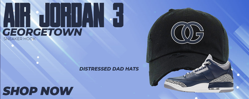 Air Jordan 3 Georgetown Distressed Dad Hats to match Sneakers | Hats to match Nike Air Jordan 3 Georgetown Shoes