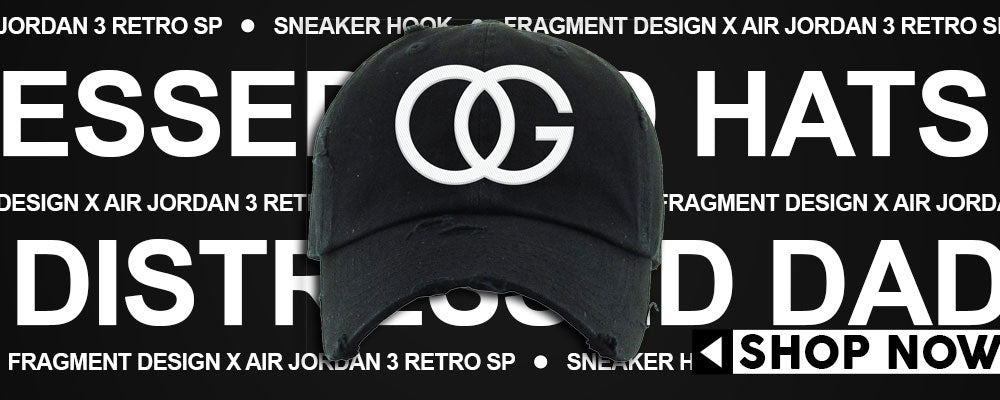 Air Jordan 3 Retro SP Fragment Design Distressed Dad Hats to match Sneakers | Hats to match Nike Air Jordan 3 Retro SP Fragment Design Shoes