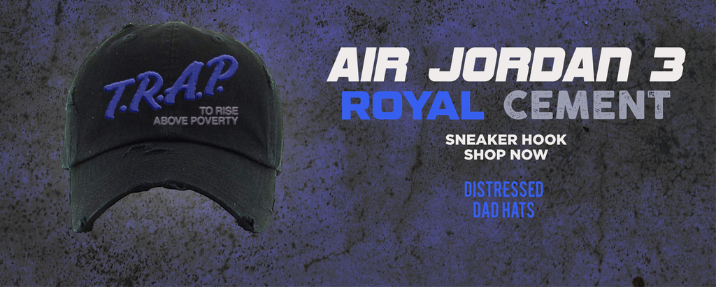 Air Jordan 3 Royal Cement Distressed Dad Hats to match Sneakers | Hats to match Nike Air Jordan 3 Royal Cement Shoes