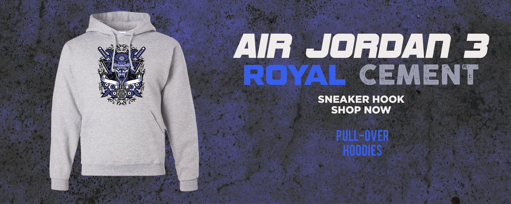 Air Jordan 3 Royal Cement Pullover Hoodies to match Sneakers | Hoodies to match Nike Air Jordan 3 Royal Cement Shoes