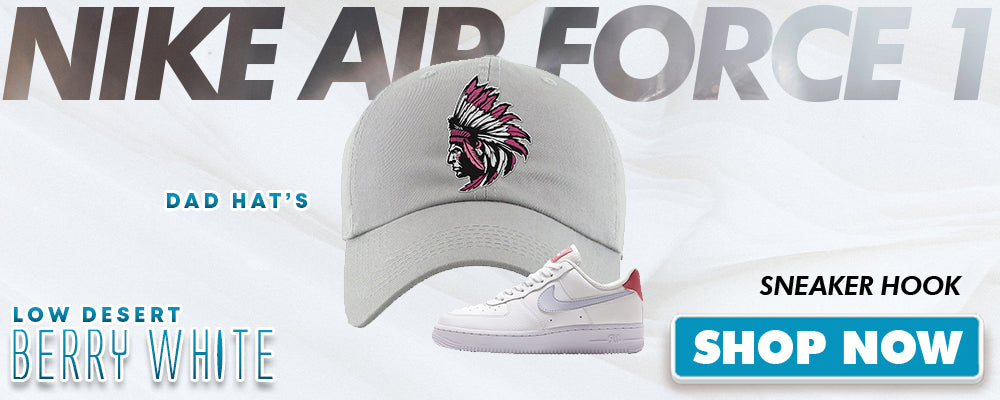 Air Force 1 Low Desert Berry White Dad Hats to match Sneakers | Hats to match Nike Air Force 1 Low Desert Berry White Shoes
