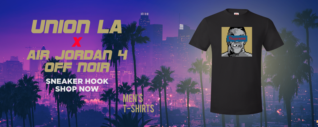 Jordan 4 Off Noir x Union LA T Shirts to match Sneakers | Tees to match Air Jordan 4 Off Noir x Union LA Shoes
