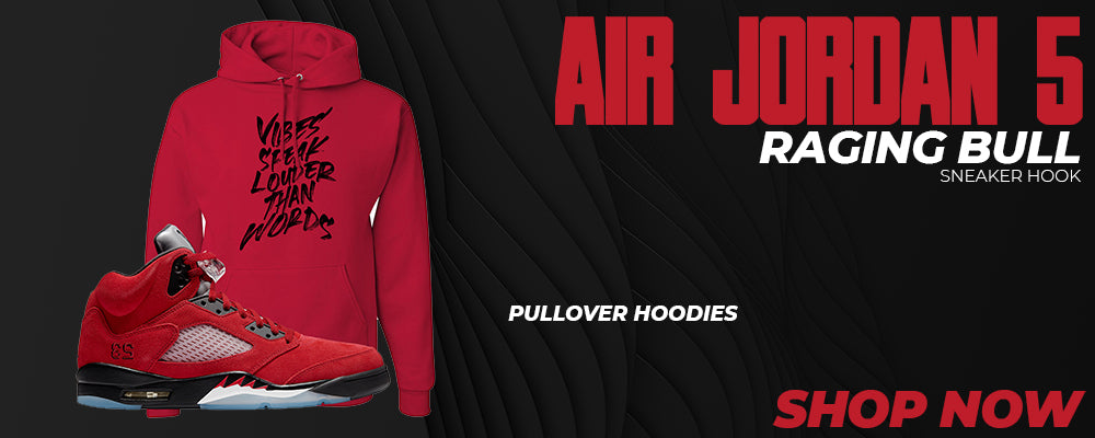Air Jordan 5 Raging Bull Pullover Hoodies to match Sneakers | Hoodies to match Nike Air Jordan 5 Raging Bull Shoes
