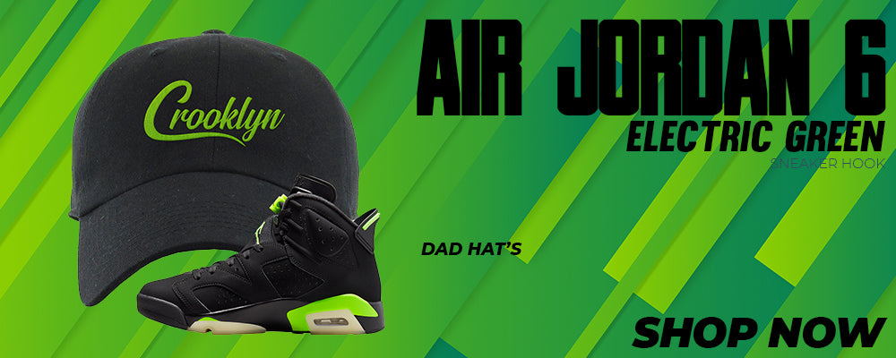 Air Jordan 6 Electric Green Dad Hats to match Sneakers | Hats to match Nike Air Jordan 6 Electric Green Shoes