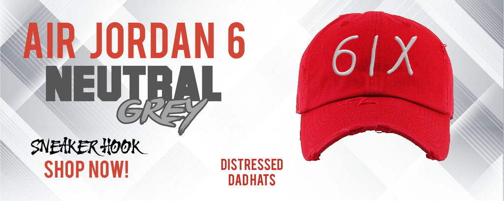Jordan 6 Neutral Grey Distressed Dad Hats to match Sneakers | Hats to match Air Jordan 6 Neutral Grey Shoes