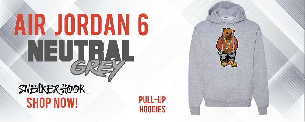 Jordan 6 Neutral Grey Pullover Hoodies to match Sneakers | Hoodies to match Air Jordan 6 Neutral Grey Shoes