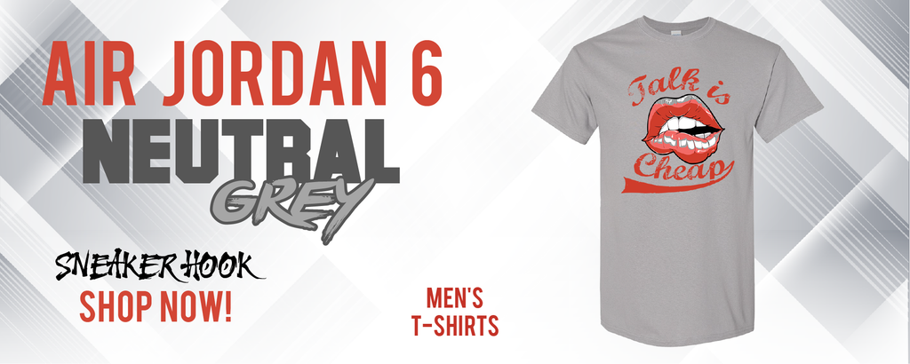 Jordan 6 Neutral Grey T Shirts to match Sneakers | Tees to match Air Jordan 6 Neutral Grey Shoes