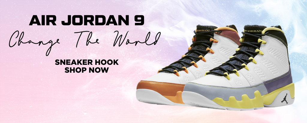 Air Jordan 9 Change The World Clothing to match Sneakers | Clothing to match Nike Air Jordan 9 Change The World Shoes