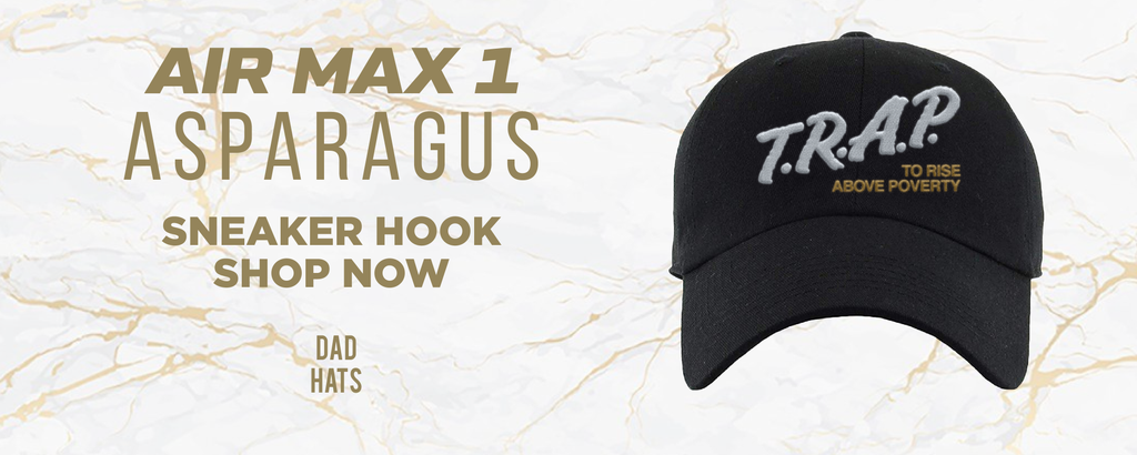Air Max 1 Asparagus Dad Hats to match Sneakers | Hats to match Nike Air Max 1 Asparagus Shoes