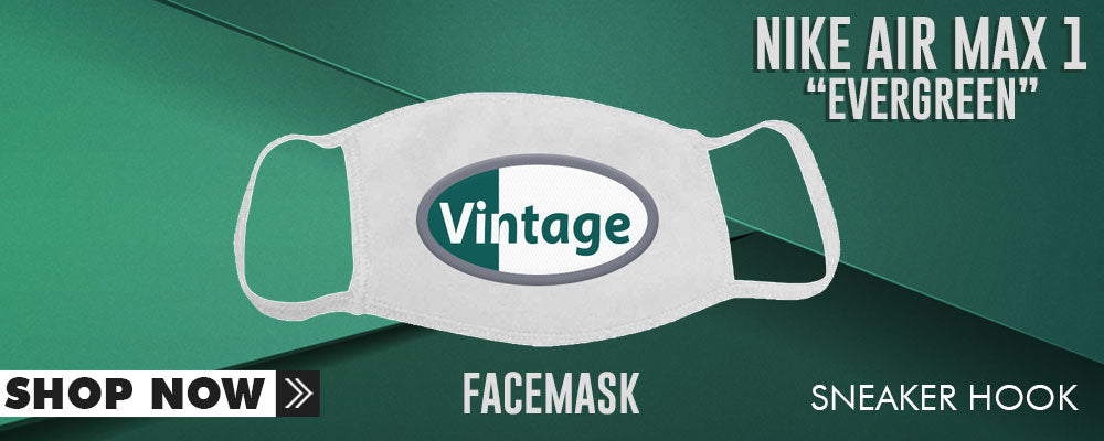 Air Max 1 Evergreen Face Mask to match Sneakers | Masks to match Nike Air Max 1 Evergreen Shoes