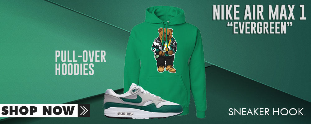 Air Max 1 Evergreen Pullover Hoodies to match Sneakers | Hoodies to match Nike Air Max 1 Evergreen Shoes