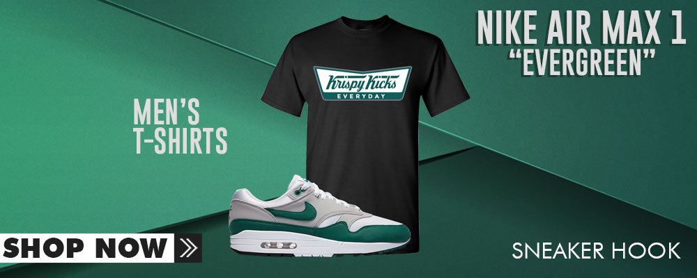 Air Max 1 Evergreen T Shirts to match Sneakers | Tees to match Nike Air Max 1 Evergreen Shoes