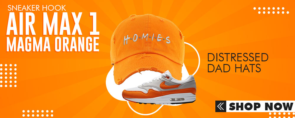 Air Max 1 Magma Orange Distressed Dad Hats to match Sneakers | Hats to match Nike Air Max 1 Magma Orange Shoes