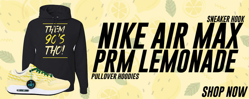Air Max 1 PRM Lemonade Pullover Hoodies to match Sneakers | Hoodies to match Nike Air Max 1 PRM Lemonade Shoes