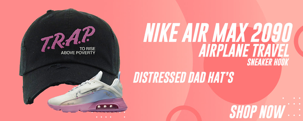 Air Max 2090 Airplane Travel Distressed Dad Hats to match Sneakers | Hats to match Nike Air Max 2090 Airplane Travel Shoes