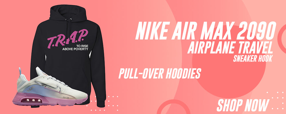 Air Max 2090 Airplane Travel Pullover Hoodies to match Sneakers | Hoodies to match Nike Air Max 2090 Airplane Travel Shoes