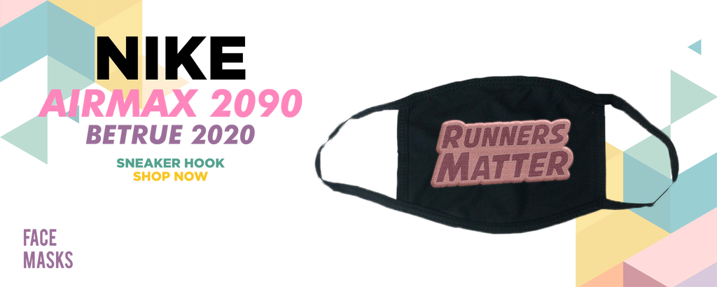 Air Max 2090 BETRUE 2020 Face Mask to match Sneakers | Masks to match Nike Air Max 2090 BETRUE 2020 Shoes