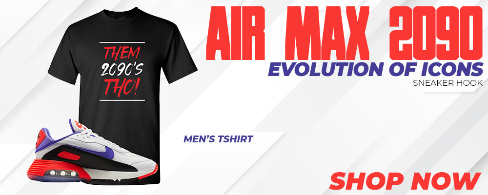 Air Max 2090 Evolution Of Icons T Shirts to match Sneakers | Tees to match Nike Air Max 2090 Evolution Of Icons Shoes