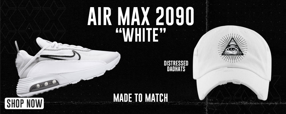 Air Max 2090 White Distressed Dad Hats to match Sneakers   Hats to match Nike Air Max 2090 White Shoes