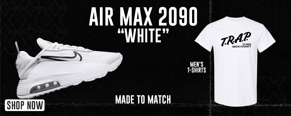 Air Max 2090 White T Shirts to match Sneakers   Tees to match Nike Air Max 2090 White Shoes