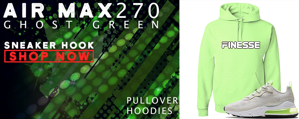 Air Max 270 React Ghost Green Pullover Hoodies to match Sneakers | Hoodies to match Nike Air Max 270 React Ghost Green Shoes