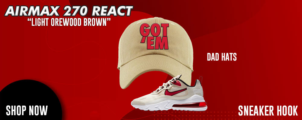 Air Max 270 React Light Orewood Brown Dad Hats to match Sneakers | Hats to match Nike Air Max 270 React Light Orewood Brown Shoes