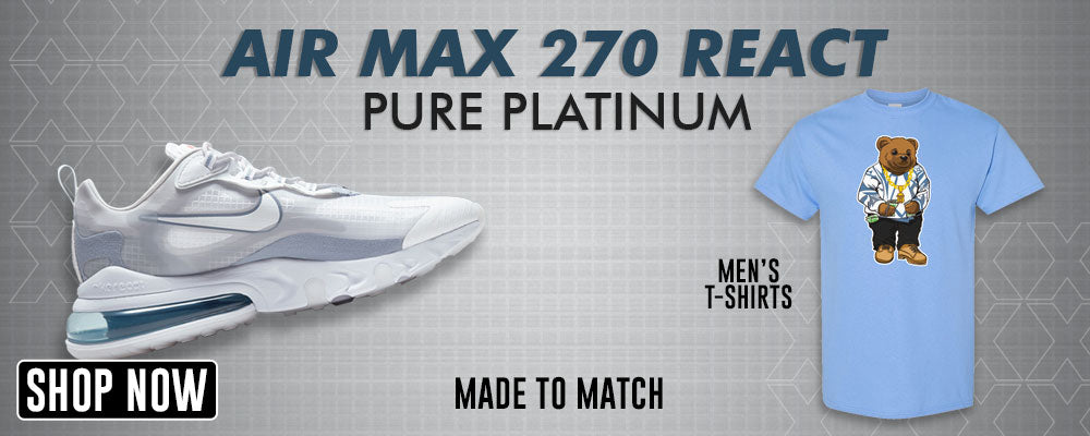 Air Max 270 React Pure Platinum T Shirts to match Sneakers | Tees to match Nike Air Max 270 React Pure Platinum Shoes