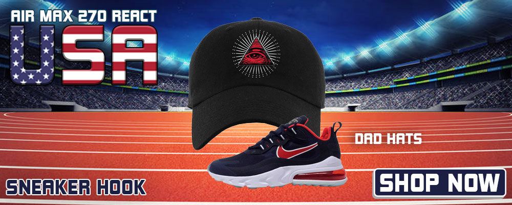 Air Max 270 React USA Dad Hats to match Sneakers | Hats to match Nike Air Max 270 React USA Shoes
